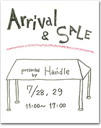 Handleテント市 Arrival Sale 7/28・29